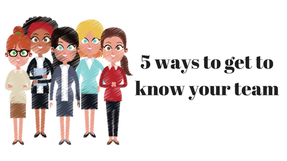 5 Ways to get to know your team