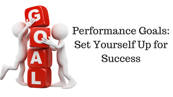 Performance Goals_ Set Yourself Up for Success