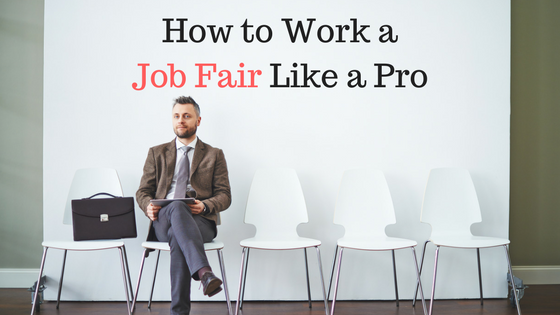 How to Work a Job Fair Like a Pro