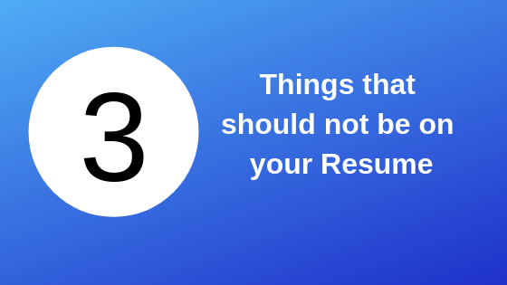 3 Things to Remove from your Resume
